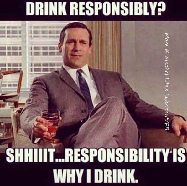 Name:  drink_responsibly.jpg Views: 749 Size:  44.6 KB
